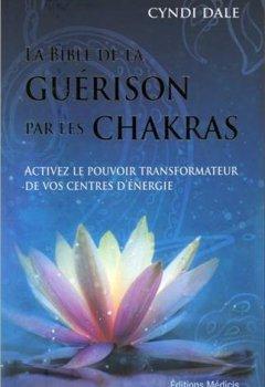 Livres Couvertures de La bible de la guérison par les chakras