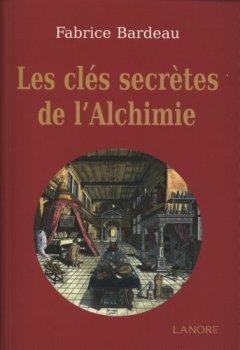 Livres Couvertures de Les clés secrètes de l'alchimie