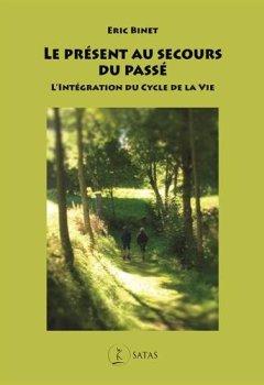 Livres Couvertures de Le présent au secours du passé : L'Intégration du Cycle de la vie