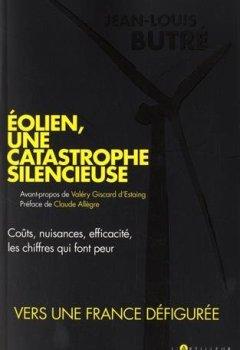Livres Couvertures de Eolien, une catastrophe silencieuse: Coûts, nuisances, efficacité, les chiffres qui font peur