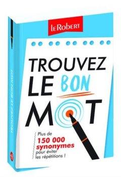 Livres Couvertures de Mini-guide - Trouvez le bon mot - Plus de 125 000 synonymes pour éviter les répétitions !