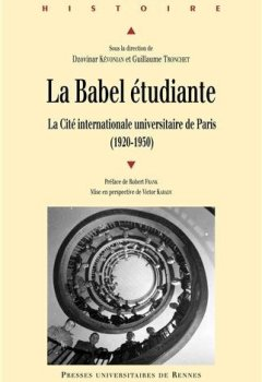 Livres Couvertures de La Babel étudiante : La Cité internationale universitaire de Paris 1920-1950