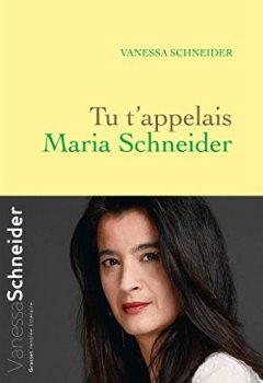 Livres Couvertures de Tu t'appelais Maria Schneider