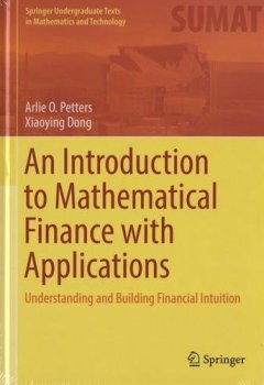 Livres Couvertures de An Introduction to Mathematical Finance with Applications : Understanding and Building Financial Intuition