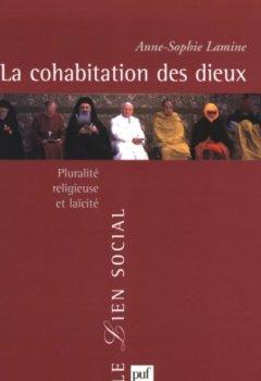 Livres Couvertures de La cohabitation des Dieux : Pluralité religieuse et laïcité