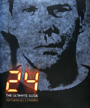 24 TWENTY FOUR THE ULTIMATE GUIDE