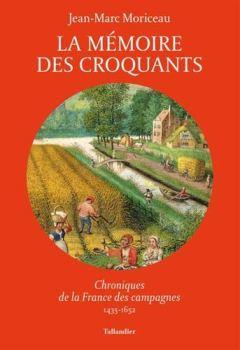 Livres Couvertures de La mémoire des croquants : Chroniques de la France des campagnes 1435-1652