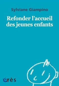 Livres Couvertures de 1001 BB 151 - REFONDER L'ACCUEIL DES JEUNES ENFANTS