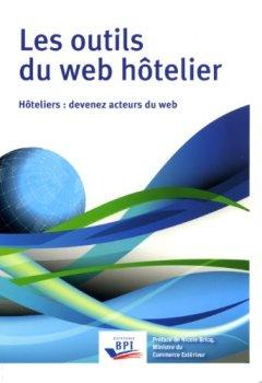 Livres Couvertures de Les outils du web hôtelier - Hôteliers : devenez acteurs du web
