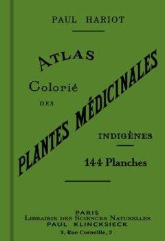 Livres Couvertures de Atlas colorié des plantes médicinales indigènes