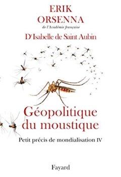 Livres Couvertures de Géopolitique du moustique : Petit précis de mondialisation IV (Documents)