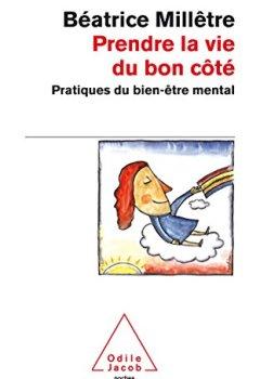 Livres Couvertures de Prendre la vie du bon côté: Pratiques du bien-être mental