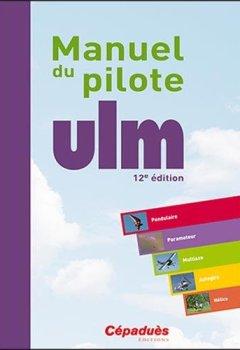 Manuel du pilote ULM 12e édition de Indie Author