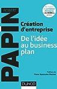 Création d'entreprise : De l'idée au business plan (Hors Collection)