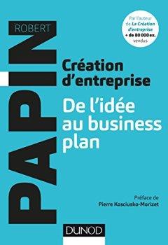 Livres Couvertures de Création d'entreprise : De l'idée au business plan (Hors collection)