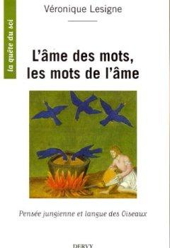 Livres Couvertures de L'âme des mots, les mots de l'âme : Pensée jungienne et langue des Oiseaux