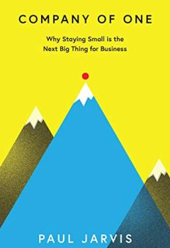 Livres Couvertures de Company of One: Why Staying Small is the Next Big Thing for Business