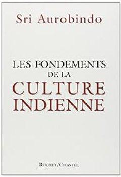 Livres Couvertures de Les fondements de la culture indienne