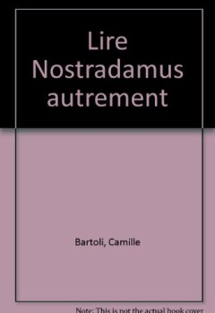 Livres Couvertures de Lire Nostradamus autrement