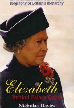 Livres Couvertures de Elizabeth II: Behind Palace Doors