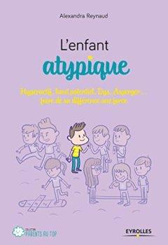 Livres Couvertures de L'enfant atypique: Comprendre et accompagner les enfants atypiques