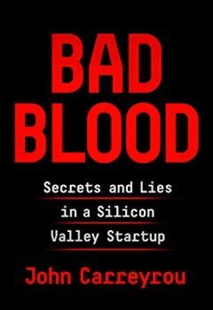 Livres Couvertures de Bad Blood: Secrets and Lies in a Silicon Valley Startup
