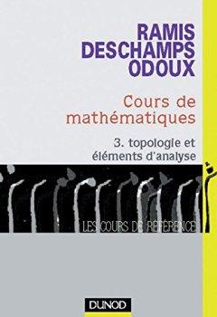 Livres Couvertures de Cours de mathématiques, tome 3 : Topologie et éléments d'analyse