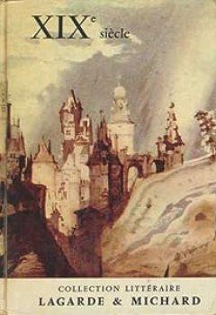 Livres Couvertures de Collection littéraire Lagarde & Michard : XIXe siècle
