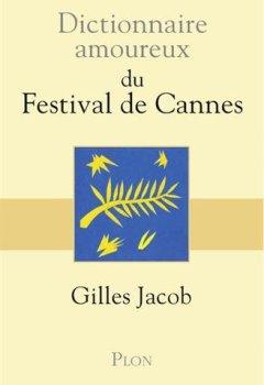 Livres Couvertures de Dictionnaire amoureux du festival de Cannes
