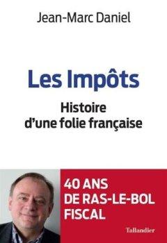 Livres Couvertures de Les Impots une Folie Française