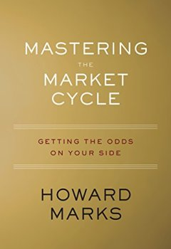 Livres Couvertures de Mastering the Market Cycle: Getting the Odds on Your Side