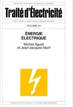 Livres Couvertures de Traité d'électricité, Tome 12 : Energie électrique