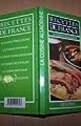 La Cuisine alsacienne (Recettes de France)