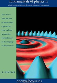 Livres Couvertures de Fundamentals of Physics: Electromagnetism, Optics, and Quantum Mechanics
