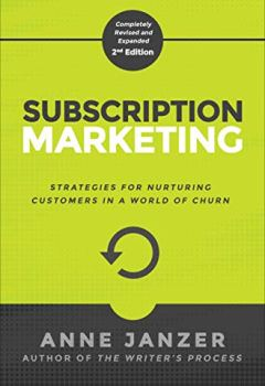 Livres Couvertures de Subscription Marketing: Strategies for Nurturing Customers in a World of Churn (English Edition)