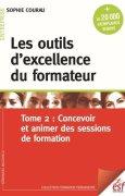 Livres Couvertures de Les outils d'excellence du formateur : Tome 2, Concevoir et animer des sessions de formation