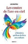 Les contes de l'arc-en-ciel : 7 histoires qui font du bien aux enfants
