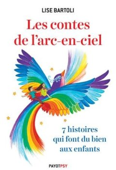 Livres Couvertures de Les contes de l'arc-en-ciel : 7 histoires qui font du bien aux enfants