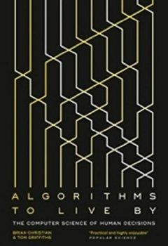 Livres Couvertures de Algorithms to Live By: The Computer Science of Human Decisions