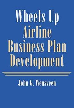 Livres Couvertures de [Wheels Up: Airline Business Plan Development] (By: J. G. Wensveen) [published: February, 2004]
