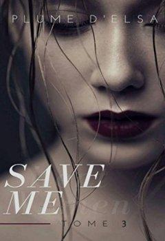 Livres Couvertures de SAVE ME:  Tome 3