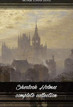 Livres Couvertures de Sherlock Holmes: The Complete Collection (All the novels and stories in one volume) (English Edition)
