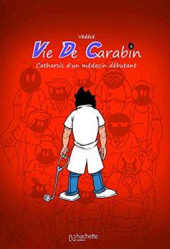 Livres Couvertures de Vie de carabin, Tome 3 : Catharsis d'un médecin débutant