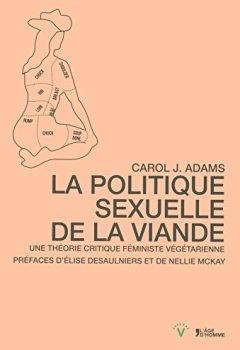 Livres Couvertures de Politique sexuelle de la viande, une théorie critique féministe végane