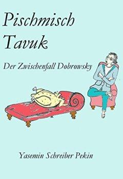 Abdeckungen Pischmisch Tavuk: Der Zwischenfall Dobrowsky