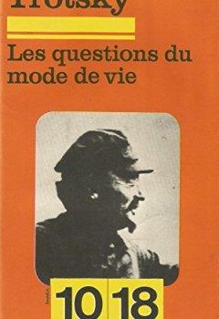 Livres Couvertures de Les questions du mode de vie. Union Générale d'Editions. 10/18. 1976. Format de poche. 180 pages. (Economie politique, Histoire)
