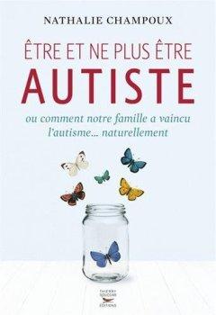 Livres Couvertures de Etre et ne plus être autiste