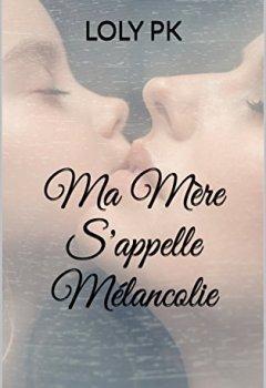 Livres Couvertures de Ma Mère S'appelle Mélancolie