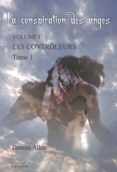 La Conspiration des anges - Tome 1 de Indie Author