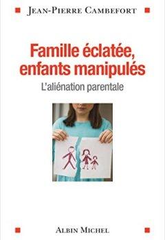 Livres Couvertures de Famille éclatée, enfants manipulés - L'aliénation parentale